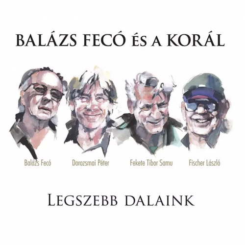 Balázs Fecó és a Korál - Legszebb dalaink